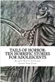 Tails of Horror Ten Scary Stories of Fright