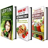 Fat-Burning Diet Plans Box Set: Make Your Fat-Burning Hormone Work for You with Leptin Diet and Boost Metabolism with Ketogenic Diet + 25 Nutribullet Recipes! (Weight Loss Cookbooks)