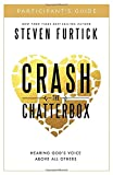 Steven Furtick Crash the Chatterbox: Hearing God's Voice Above All Others