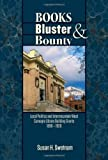 img - for Books, Bluster, and Bounty: Local Politics and Carnegie Library Building Grants in the Intermountain West, 1890-1920 by Susan H. Swetnam (2012-04-30) book / textbook / text book