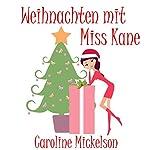 Weihnachten mit Miss Kane [Christmas with Miss Kane] | Caroline Mickelson