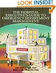 The Hospital Executive's Guide to Eme...
