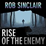 Rise of the Enemy: The Enemy Series Book 2 | Rob Sinclair