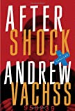 Aftershock: A Thriller (0307907740) by Vachss, Andrew