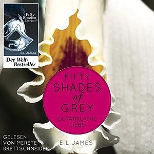 Fifty Shades of Grey 2: Gefährliche Liebe | [E. L. James]