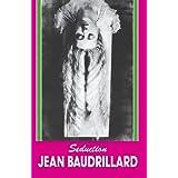 Seduction (Culture Texts) ~ Jean Baudrillard