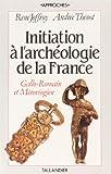 echange, troc René Joffroy, Andrée Thénot - Initiation à l'archéologie de la France