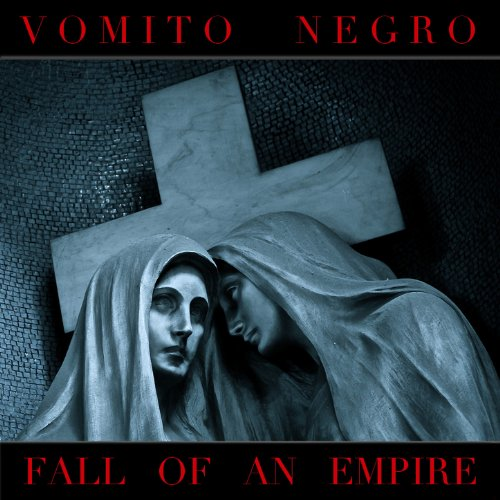 Vomito Negro-Fall Of An Empire-2013-FWYH Download