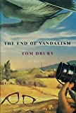 The End of Vandalism Tom Drury