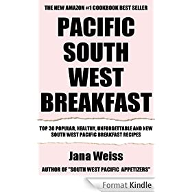 Top 30 Newest, Tasty, Most-Recommended, Popular, Healthy And Easy to Understand South-West Pacific Breakfast Recipes (English Edition)