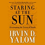 img - for Staring at the Sun: Overcoming the Terror of Death book / textbook / text book