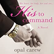 His to Command | [Opal Carew]