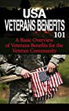 img - for Veterans: Benefits for Beginners - Veteran Benefits Manual for Dummies - US Veterans Benefits 101 (US Veterans - American Veterans of Foreign Wars - Veterans disability - Veterans Administration) book / textbook / text book