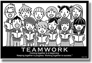 Teamwork - (Choir) Coming Together Is a Beginning. Keeping Together Is Progress. Working Together Is Success. - Henry Ford - Motivational Poster
