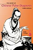 img - for The Secret of Chinese Pulse Diagnosis, Third Edition book / textbook / text book
