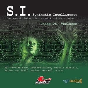 Verloren (S. I. Synthetic Intelligence, Phase 05) Hörspiel