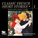 Classic French Short Stories, Volume 1 (       UNABRIDGED) by Jean Paul Sartre, Guy de Maupassant, Anatole France, Albert Camus Narrated by Charlton Griffin