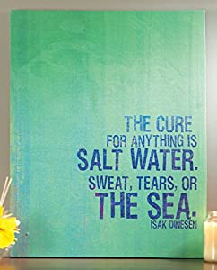 """""""The Cure for Anything Is Salt Water. Sweat, Tears, or the Sea."""" Wall Plaque 22""""x 28"""""""