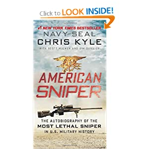 American Sniper: The Autobiography of the Most Lethal Sniper in U.S. Military History by Chris Kyle, Scott McEwen and Jim DeFelice
