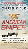 Chris Kyle American Sniper: The Autobiography of the Most Lethal Sniper in U.S. Military History: The Autobiography of the Most Lethal Sniper in U.S. Military History. Trade Paperback