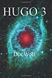 Hugo 3: Volume 3 (Interstellar Home Finders)
