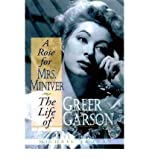img - for [(A Rose for Mrs. Miniver: The Life of Greer Garson )] [Author: Michael Troyan] [Nov-1998] book / textbook / text book