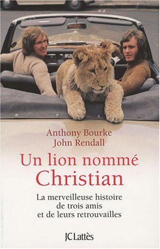 un-lion-nomme-christian-la-merveilleuse-histoire-de-trois-amis-et-de-leurs-retrouvailles