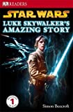 Simon Beecroft Star Wars Luke Skywalker's Amazing Story (DK Readers Level 1)