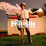 The Fratellis Here We Stand