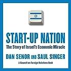 Start-Up Nation: The Story of Israel's Economic Miracle Hörbuch von Dan Senor, Saul Singer Gesprochen von: Sean Pratt