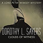 Clouds of Witness: Lord Peter Wimsey Book Two | Dorothy L. Sayers