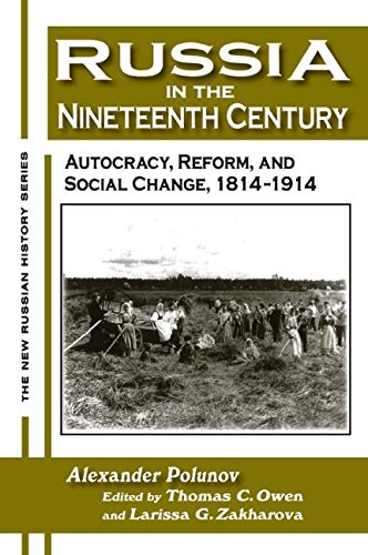 Russia in the Nineteenth Century: Autocracy, Reform, and Social Change, 1814-1914 (New Russian History) PDF