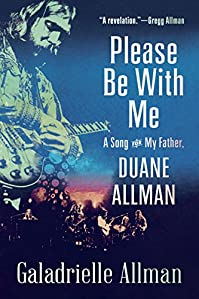 Please Be With Me: A Song For My Father, Duane Allman by Galadrielle Allman ebook deal