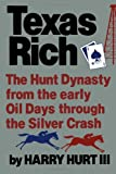 img - for Texas Rich: The Hunt Dynasty, from the Early Oil Days Through the Silver Crash book / textbook / text book