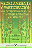 img - for Medio ambiente y participaci n : una perspectiva desde la psicolog a ambiental y el derecho book / textbook / text book