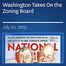 Washington Takes On the Zoning Board (       UNABRIDGED) by Stanley Kurtz Narrated by Mark Ashby
