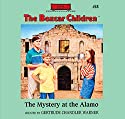 The Mystery at the Alamo: The Boxcar Children Mysteries, Book 58 (       UNABRIDGED) by Gertrude Chandler Warner Narrated by Aimee Lilly
