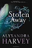 Alyxandra Harvey Stolen Away