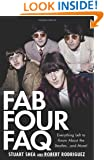 Fab Four FAQ: Everything Left to Know About the Beatles . and More! (Faq Series)