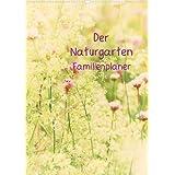 """Der Naturgarten Familienplaner (Wandkalender 2013 DIN A4 hoch): Dieser Familenplaner bietet die M�glichkeit bis zu 5 Personen zu managen. Freundliche ... das ganze Jahr. (Monatskalender, 14 Seiten)von """"Tanja Riedel"""""""