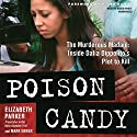 Poison Candy: The Murderous Madam; Inside Dalia Dippolito's Plot to Kill (       UNABRIDGED) by Elizabeth Parker, Mark Ebner Narrated by Karen White
