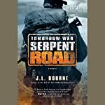 Tomorrow War: Serpent Road: The Chronicles of Max, Book 2 | J. L. Bourne