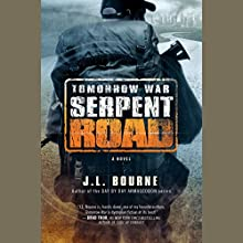 Tomorrow War: Serpent Road: The Chronicles of Max, Book 2 Audiobook by J. L. Bourne Narrated by Jay Snyder, Kevin T. Collins