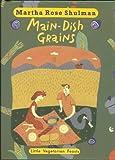 LITTLE VEGETARIAN FEASTS: MAIN-DISH GRAI (0553087983) by Shulman, Martha Rose