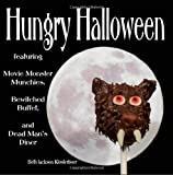 Hungry Halloween: featuring Movie Monster Munchies, Bewitched Buffet, and Dead Mans Diner