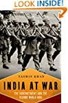 India at War: The Subcontinent and th...