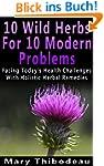 Ten Wild Herbs For Ten Modern Problem...