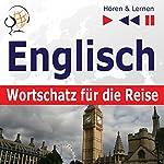 Englisch Wortschatz für die Reise: 1000 Wichtige Wörter und Redewendungen im Alltag (Hören & Lernen) | Dorota Guzik