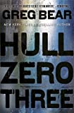Greg Bear Hull Zero Three