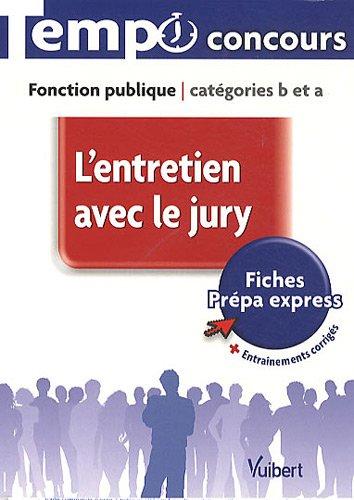 L'entretien avec le jury catégories B et A